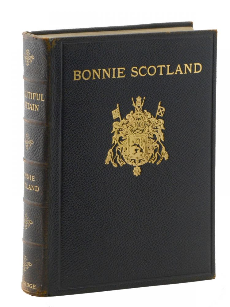 Beautiful Britain: Bonnie Scotland Painted by Sutton Palmer, R. I. . . . Royal Canadian Edition, Limited to 1000 Sets. A. R. Hope Moncreiff.