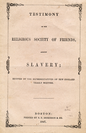 Testimony of the Religious Society of Friends, Against Slavery; Revived by the Representatives of the New England Yearly Meeting. New England Yearly Meeting.