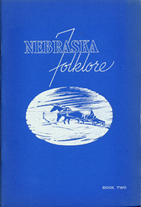 Nebraska Folklore (Book Two). Federal Writers' Project.
