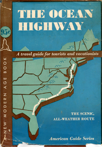 The Ocean Highway: New Brunswick, New Jersey to Jacksonville, Florida. American Guide Series.