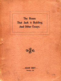 The House that Jack is Building and Other Essays. Adam Ebey.