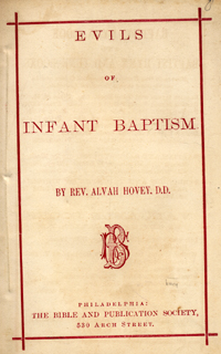 Evils of Infant Baptism. Rev. Alvah Hovey, D. D.