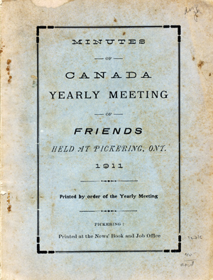 Minutes of Canada Yearly Meeting of Friends Held at Pickering, Ont. 1911. Printed by Order of the Yearly Meeting. Canada Yearly Meeting, Conservative.