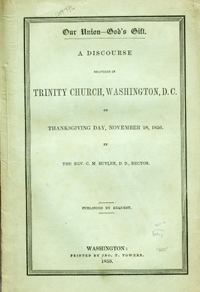 Our Union--God's Gift. A Discourse Delivered in Trinity Church, Washington, D. C. on Thansgiving Day, November 28, 1850. Butler, lement, oore.