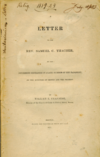 A Letter to the Rev. Samuel C. Thacher, on the Aspersions Contained in the Late Number of the Panoplist, on the Ministers of Boston and the Vicinity. William Channing, llery.