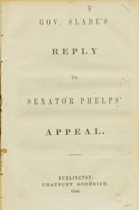 Gov. Slade's Reply to Senator Phelps' Appeal. Slade, William.