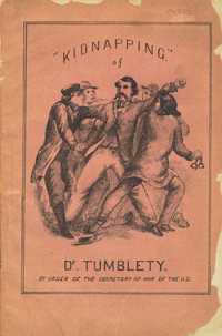 A Few Passages in the Life of Dr. Francis Tumblety, Including his Experience in the Old Capitol Prison, to which he was Consigned, with a Wanton Disregard to Justice and Liberty . . Francis Tumblety.