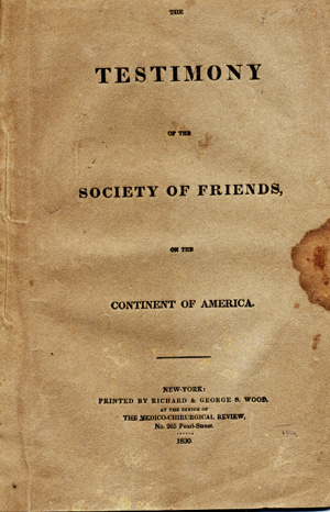 The Testimony of the Society of Friends on the Continent of America. Quakers, General Committee, the Several Yearly Meetings of Friends on the American Continent.