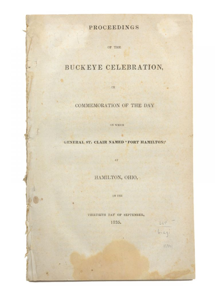 Proceedings of the Buckeye Celebration, in Commemoration of the Day on which General St. Clair Named 'Fort Hamilton;' at Hamilton, Ohio, on the Thirtieth Day of September, 1835. Ohio, William Bebb.