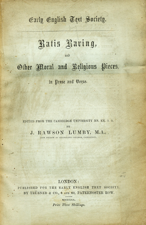 Ratis Raving and Other Moral and Religious Pieces in Prose and Verse. Edited from the Cambridge University Ms. KK. 1. 5. Rawson Lumby, oseph.