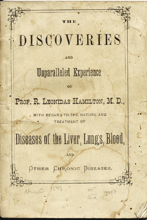 The Discoveries and Unparalleled Experience of Prof. R. Leonidas Hamilton, M. D., with Regard to the Nature and Treatment of Diseases of the Liver, Lungs, Blood, and Other Chronic Diseases; Containing, Also, a Biographical Sketch of his Life (From Harper's Magazine,) with his Common Sense Theory of Diseases and the Evidence of his Wonderful Cure. Leonidas Hamilton, iley.