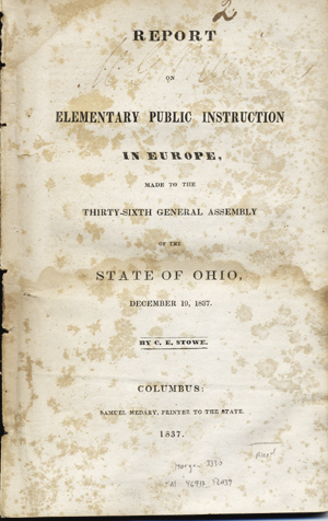 Report on Elementary Public Instruction in Europe, Made to the Thirty-Sixth General Assembly of the State of Ohio, December 19, 1837. Ohio, Stowe, alvin, llis.