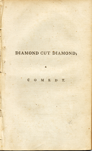 Diamond Cut Diamond; A Comedy in Two Acts, Translated from the French of Guerre Ouverte, ou Ruse Contre Ruse by Lady W. Eglantine Wallace, Antoine-Jean Dumaniant.