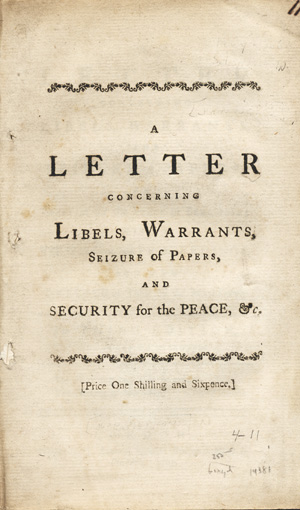 A Letter Concerning Libels, Warrants, the Seizure of Papers, and Sureties for the Peace or Behaviours; with a View of Some Late Proceedings, and the Defence of them by the Majority. The Third Edition, Enlarged and Improved. Father of Candor, pseud.