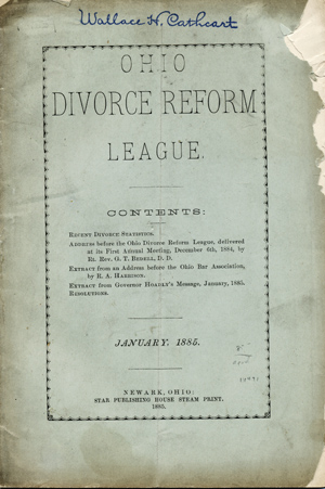 Ohio Divorce Reform League. Contents: Recent Divorce Statistics. Address Before the Ohio Divorce League . . . Extract from an Address before the Ohio Bar Association . . . Extract from Governor Hoadly's Message, January, 1885. Resolutions. Ohio Divorce Reform League.