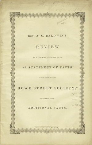 """Review of a Pamphlet Purporting to be """"A Statement of Facts in Relation to the Howe Street Society:"""" Containing also Additional Facts, by . . . Late Pastor of Howe Street Church--New Haven, Con. Baldwin, braham, hittenden."""