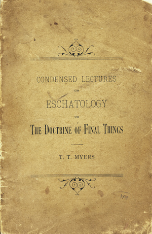 Condensed Lectures on Eschatology or The Doctrine of Final Things. T. Myers, obias.