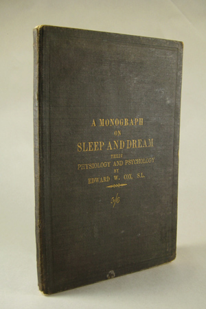 A Monograph on Sleep and Dream: Their Physiology and Psychology. Edward Cox, illiam.