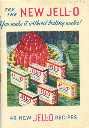 Try the New Jell-O. You Make it without boiling water! 48 New Jell-O Recipes [wrapper title]. Jell-O.