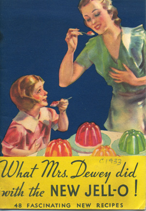 What Mrs. Dewey did with the New Jell-O! 48 Fascinating New Recipes [wrapper title]. Jell-O.