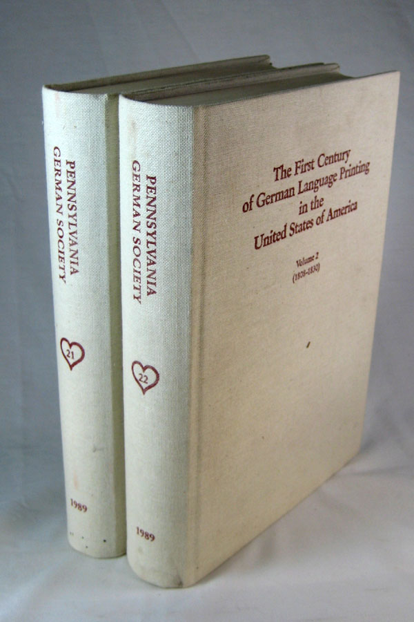 The First Century of German Language Printing in the United States of America. A Bibliography Based on the Studies of Oswald Seidensticker and Wilbur H. Oda. Karl John Richard Arndt, Reimer Reimer C. Eck.