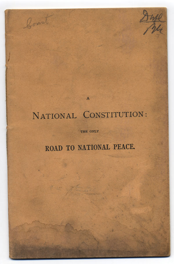 A National Constitution: The Only Road to National Peace. A Letter to the President of the United States. William Giles Dix.