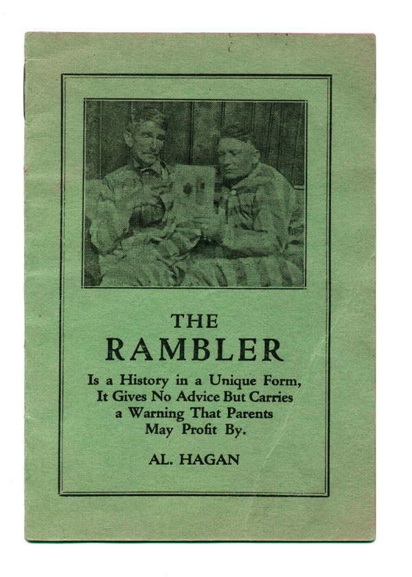 The Rambler is a History in a Unique Form, it Gives No Advice but Carries a Warning that Parents May Profit By . . . [wrapper title]. Prison Mendicant, Al Hagan.