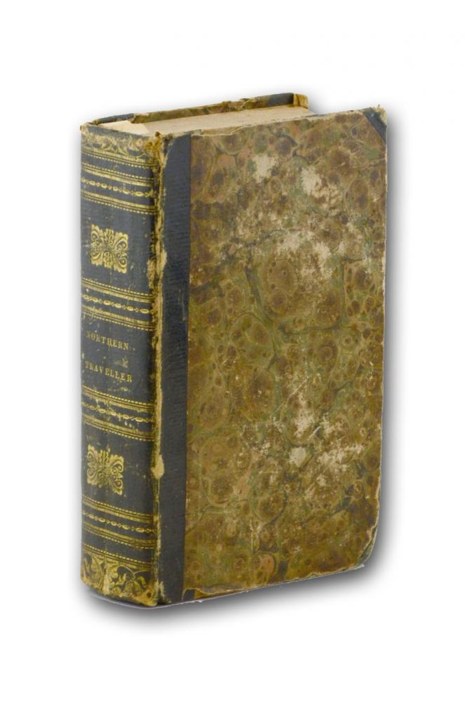 The Northern Traveller: (Combined with the Northern Tour.) Containing the Routes to Niagara, Quebec, and the Springs. With the Tour of New-England, and the Route to the Coal Mines of Pennsylvana . . . Third Editions, Revised and Extended. Theodore Dwight, Jr.