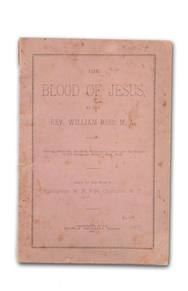 The Blood of Jesus . . . Apply for this Book to Evangelist W. P. Fife, Charlotte, N. C. Traveling Sales, Rev. William Reid, Old Time Religion.
