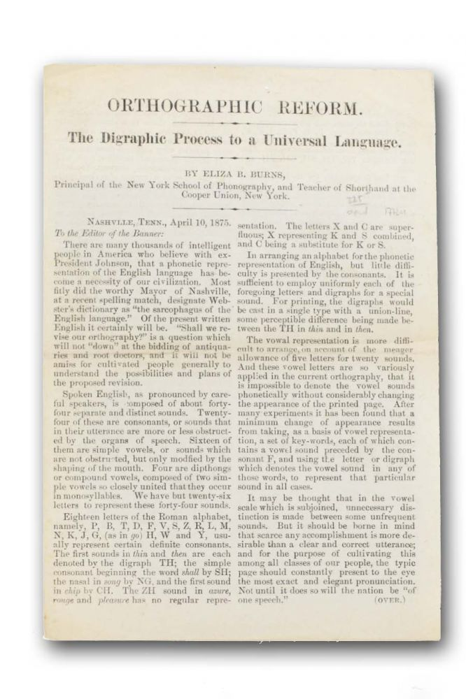 Orthographic Reform. The Digraphic Process to a Universal Language . . . [caption title]. Reform, Eliza B. Burns, Spelling.