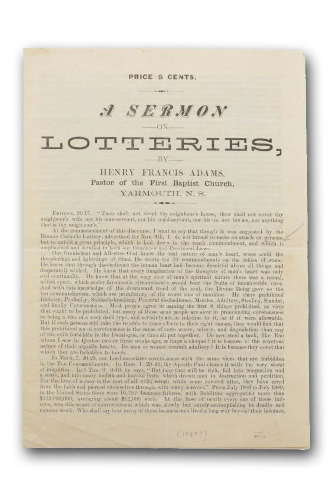 A Sermon on Lotteries by Henry Francis Adams. Pastor of the First Baptist Church, Yarmouth, N. S. [caption title]. Canada, Henry Francis Adams, Lotteries.