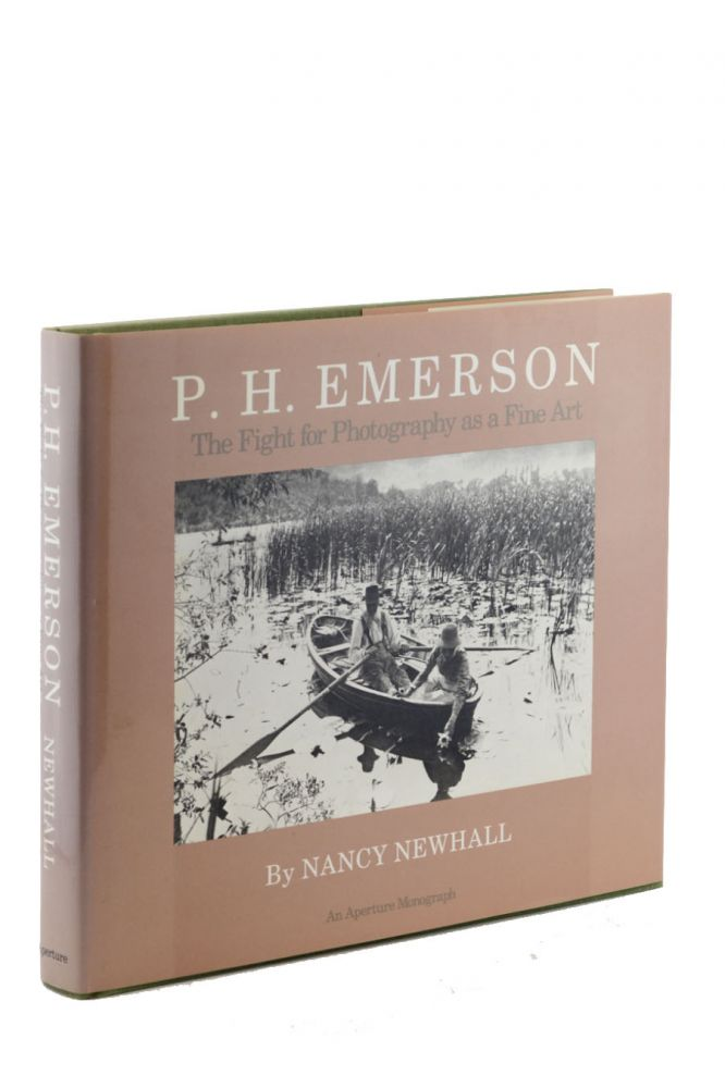 P. H. Emerson: The Fight for Photography as a Fine Art. Nancy Newhall.