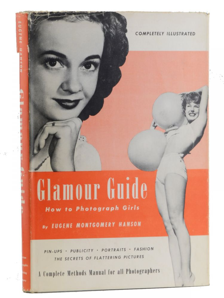 Glamour Guide: How to Photograph Girls. Eugene Montgomery Hanson.