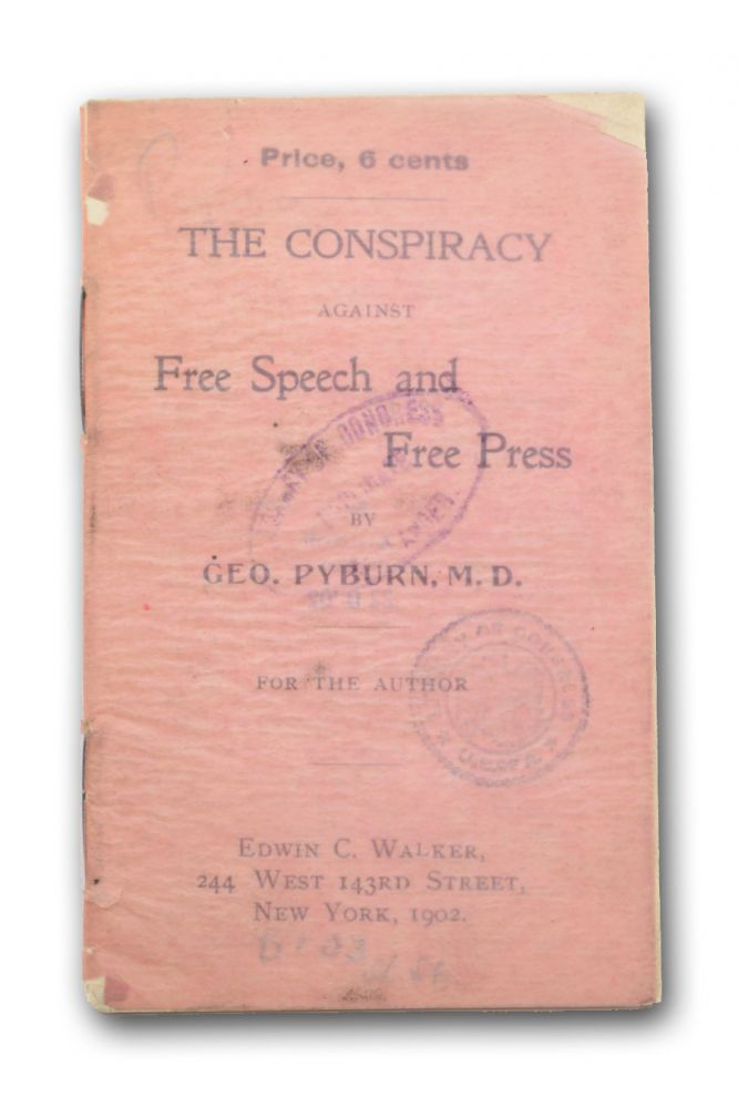 The Conspiracy Against Free Speech and Free Press. Free Speech, M. D. Geo. Pyburn, Anarchism, George.