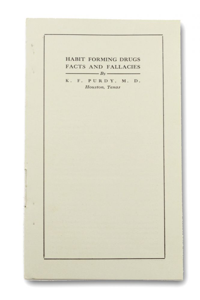 Habit Forming Drugs Facts and Fallacies [self-wrapper title]. Addiction, M. D. K. F. Purdy.