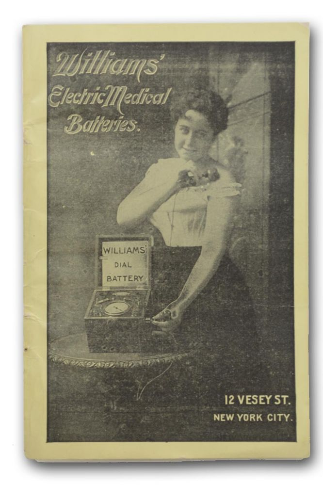 The Williams' Electro-Medical Faradic Batteries. For Sale by German Electric Agency, 12 Vesey Street, New York, N. Y. Batteries, German Electric Agency.