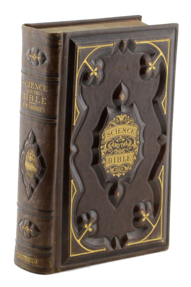 Science and the Bible; or, The Mosaic Creation and Modern Discoveries. American Trade Binding, Rev. Herbert W. Morris.