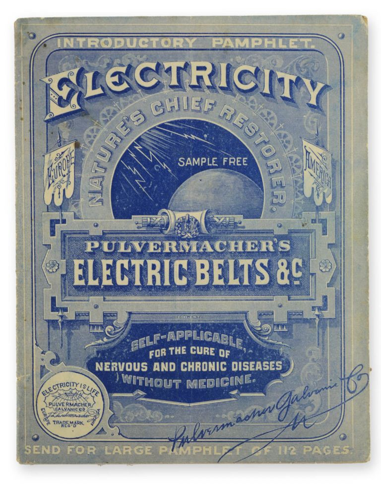 Introductory Pamphlet. Electricity Nature's Chief Restorer. Pulvermacher's Electric Belts, &c. [wrapper title; caption title:] The Best Known Curative Agent: Pulvermacher's Electric Belts and Bands for Self-Application. Belts, Pulvermacher Galvanic Co.