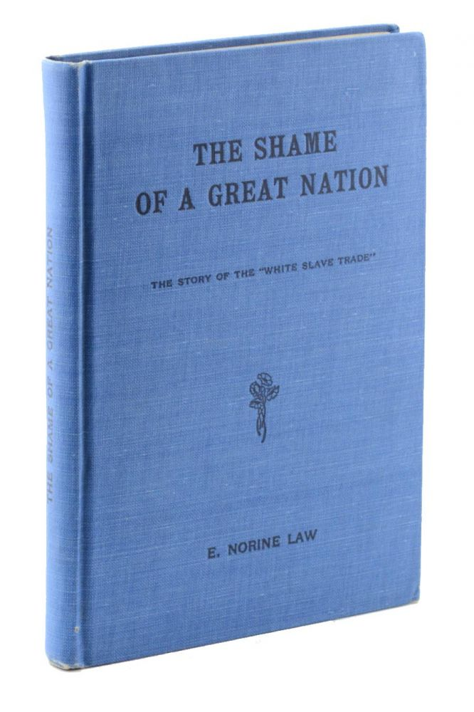 "The Shame of a Great Nation: The Story of the ""White Slave Trade"" . . . Send all orders to E. N. Law, 37 Hague Ave., Detroit, Mich. E. Norine Law."
