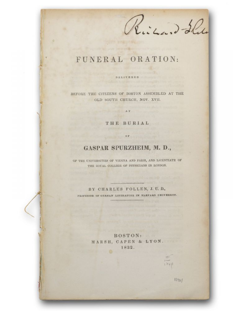 Funeral Oration . . . at the Burial of Gaspar Spurzheim, M. D. Phrenology, Charles Follen.