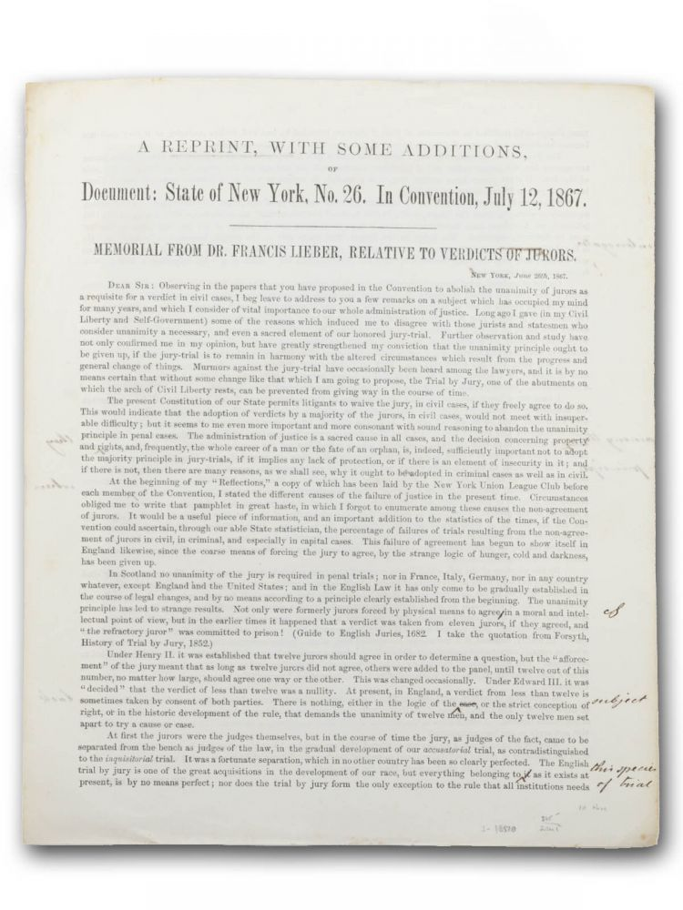A Reprint, With Some Additions, of Document: State of New York, No. 26. In Convention, July 12, 1867. Memorial from Dr. Francis Lieber, Relative to the Verdicts of Jurors [caption title]. Francis Lieber.