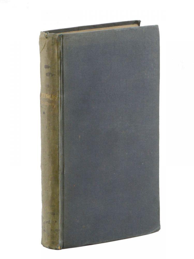 The Pioneer History of Illinois, Containing the Discovery, in 1673, and the History of the Country to the Year Eighteen Hundred and Eighteen, when the State Government was Organized. Illinois, John Reynolds.