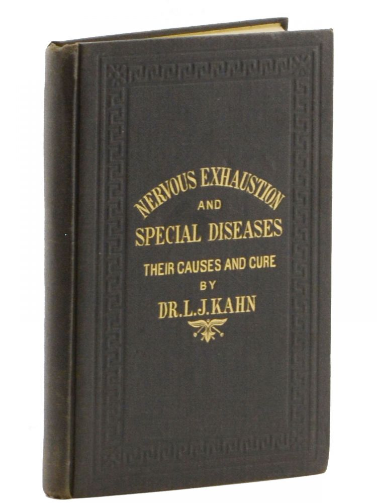 Nervous Exhaustion: Its Cause and Cure, Comprising a Series of Eight Lectures on Debility and Disease, as Delivered Nightly at Dr. Kahn's Museum of Anatomy . . Dr. J. Kahn, ouis.