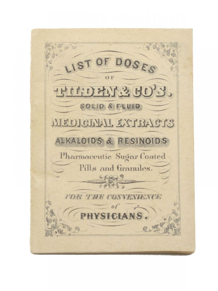 List of Doses of Tilden & Co's. Solid & Fluid Medicinal Extracts Alkaloids & Resinoids, Pharmaceutic Sugar Coated Pills and Granules. For the Convenience of Physicians [wrapper title; caption title:] List of Preparations . . Medical Marijuana, Tilden, Co.