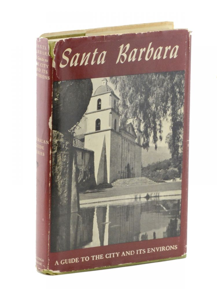 Santa Barbara: A Guide to the Channel City and its Environs, Compiled and Writted by the Southern California Writers' Project of the Work Projects Administration. American Guide Series. Santa Barbara State College.