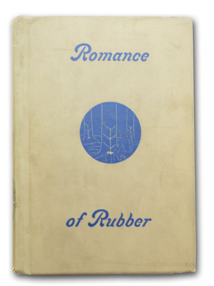 Romance of Rubber. Compiled by Workers of the Writers' Program of the Work Projects Administration in the Commonwealth of Pennsylvania. Federal Writers' Project.