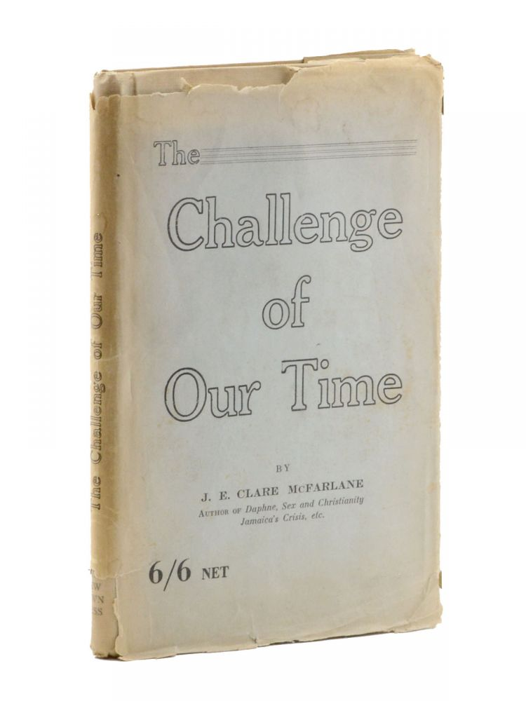 The Challenge of Our Time: A Series of Essays and Addresses. Clare McFarlane, ohn, benezer.