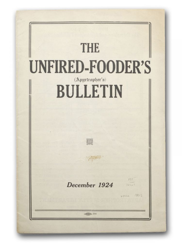 The Unfired-Fooder's (Apyrtropher's) Bulletin. December 1924 [wrapper title]. Vegetarian, Food, Drink.