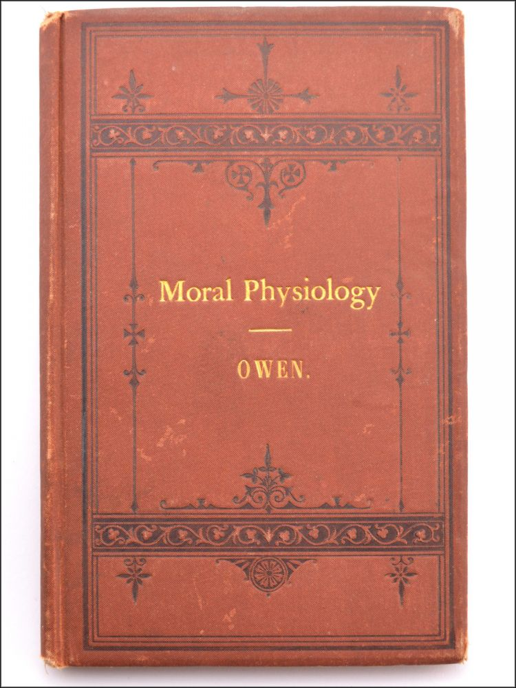 Moral Physiology; or, A Brief and Plain Treatise on the Population Question . . . Tenth Edition, with Notes by the Publisher. Contraception, Robert Dale Owen.