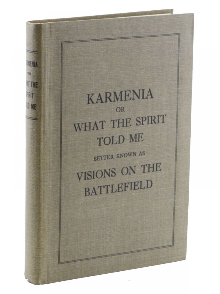 "Karmenia; or, What the Spirit Told Me. ""Truth Stranger than Fiction."" A Series of Short Occult Stories, Real Experiences During the Life of a Man 72 Years of Age, Garnished in the Clothes of Fiction. [Bound with, as published:] The Cosmos . . Spiritualism, Lyman E. Stowe."